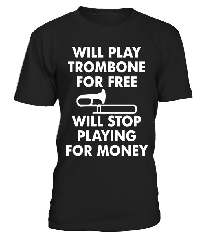 Trombone Free Stop For Money Funny Musician Joke T-Shirt  Funny Money T-shirt, Best Money T-shirt