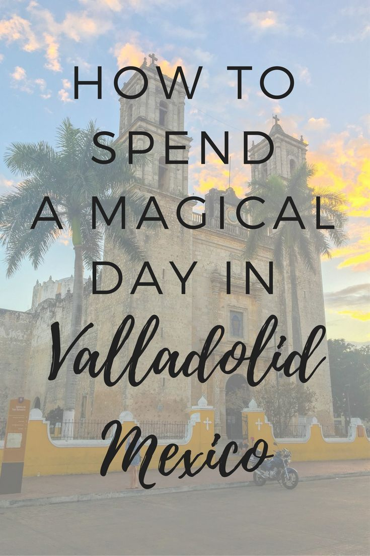 How to spend a day in the most charming little city you've never heard of-Valladolid, Mexico. Located south east of Cancun on Mexico's Yucatan Peninsula. Mexico Vacations, What to do in Valladolid Mexico, Valladolid Itinerary
