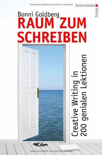 Raum zum Schreiben: Creative Writing in 200 genialen Lektionen von Bonni Goldberg http://www.amazon.de/dp/3866711069/ref=cm_sw_r_pi_dp_vYs5ub17SH9YB