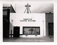 The Modesto Gospel Mission, like so many others, began as a soup kitchen that had nightly Gospel services, and sheltered just a few men who would volunteer to help for awhile. The original motto is the same today:  For the betterment of the community.  For the rehabilitation of wrecked lives.  For the relief of suffering and despair.  For the saving of lost souls.  For the Son of Man is come to seek and to save that which was lost.  Luke 19:10