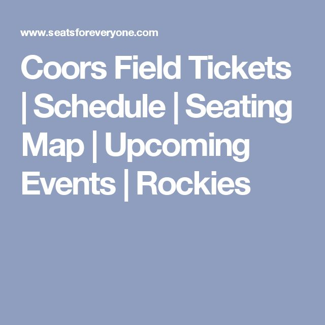 Coors Field Tickets | Schedule | Seating Map | Upcoming Events | Rockies