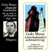 """Die Revolution von 1848 ist, so Golo Mann, """"eine kummervoll, kläglich zu erzählende Geschichte"""", denn 1848 wurde """"nicht zu Ende gedacht, nicht zu Ende getan""""."""