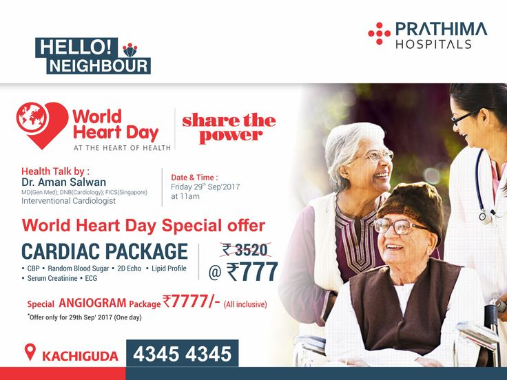 World Heart Day World Heart Day Special offer CARDIAC PACKAGE @777/- • CBP • Random Blood Sugar • 2D Echo • Lipid Profile • Serum Creatinine • ECG  Special ANGIOGRAM Package @7777/- (All inclusive) For More Details, call KACHIGUDA 4345 4345  Health Talk by : Dr. Aman Salwan MD(Gen.Med); DNB(Cardiology); FICS(Singapore) Interventional Cardiologist Date & Time : On Friday 29th Sep'2017 at 11 am  Route Map…