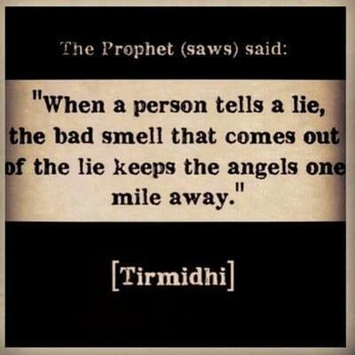 Please save the angels from such a bad smell by putting a stop to lying! Nobody believes a liar.