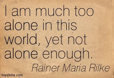 Rainer-Maria Rilke Quotes - Meetville