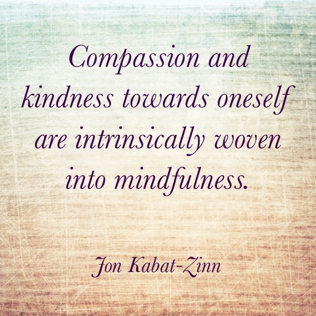 compassion and kindness towards oneself ...