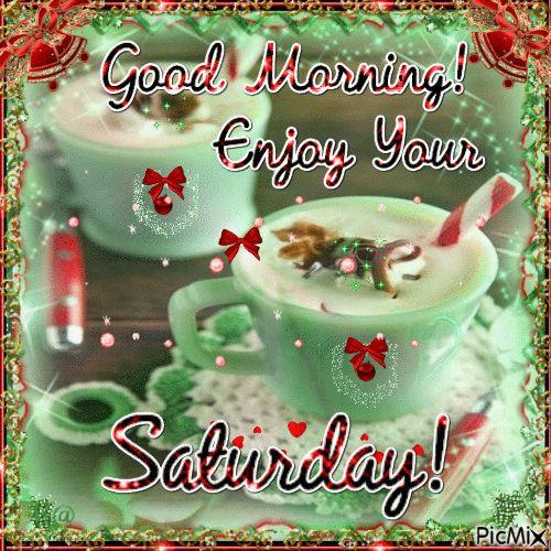 Good Morning Enjoy Your Saturday weekend saturday happy saturday saturday quote saturday greeting saturday blessings saturday comment saturday family & friend quotes