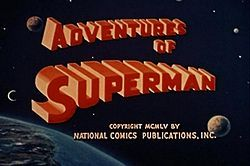 1952-1958 - Superman The Adventures of Superman  Created by Jerry Siegel & Joe Shuster  Superman starred by George Reeves