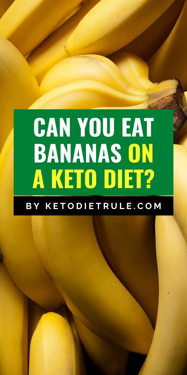 Are Bananas Keto Friendly We Asked The Expert Keto Diet Rule Keto Diet Banana Benefits High Carb Fruits