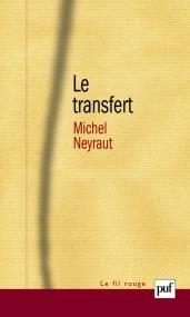 Le transfert - Michel Neyraut - Fil rouge (le) - Format Physique et Numérique   PUF