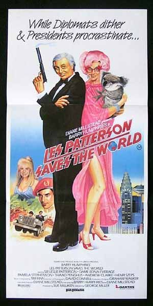 "FULL MOVIE! ""Les Patterson Saves the World"" (1987) ""Les Patterson Saves the World"" (1987) 98 min - Comedy - RATED R........... Fat middle aged 24/7 drunkard Les Patterson represents Australia at the UN where his fart literally incinerates an Arab ambassador. Patterson is reassigned to the Middle East so he can be learn from his mistake. Stars: Barry Humphries, Pamela Stephenson, Thaao Penghlis"