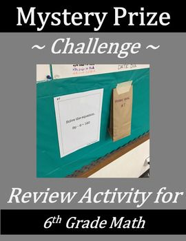 This Mystery Prize Challenge activity is a fun review of solving equations, unit rates, fraction operations, decimals operations, evaluating algebraic expressions, and converting percents to a fraction/decimal. Students solve problems for a chance to win a mystery prize associated with each of the six problems!
