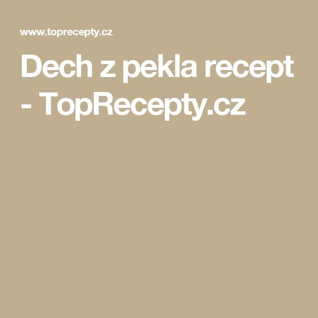 Dech z pekla recept - TopRecepty.cz