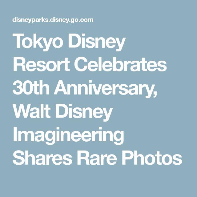 Tokyo Disney Resort Celebrates 30th Anniversary, Walt Disney Imagineering Shares Rare Photos