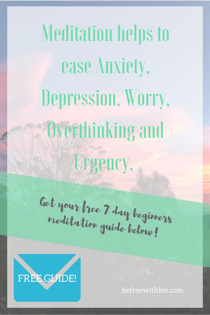 Meditation benefits, anxiety, depression, worry and overthinking tips with mediation. Your free beginners email guide is waiting! #meditation, #meditationguide #meditationforbeginners, #anxietytips, #depression, #overthinking, #mindfulness,#meditation