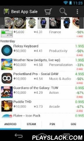 Best App Sale  Android App - playslack.com ,  Best App Sale shows you the best sales on the Play Store, Steam, PSN (Playstation Store), Xbox (360 and One), GOG (former Good Old Games), Origin, Nintendo eShop, Desura, Humble Store, Humble Widget, Uplay, Indiegala, Gamersgate, Itch.io, Games republic, Green man gaming and Gamesplanet. You will see the Games Bundles(Humble Bundle, Indie Gala, Bundle stars, Indie royale) too.You will found all the sales of apps & games for your Android…