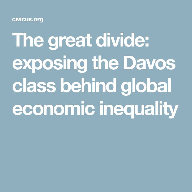 The great divide: exposing the Davos class behind global economic inequality