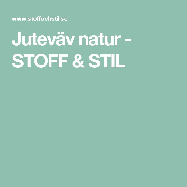 Juteväv natur - STOFF & STIL