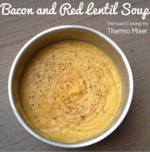 Bacon and Red Lentil Soup – The Road to Loving My Thermo Mixer