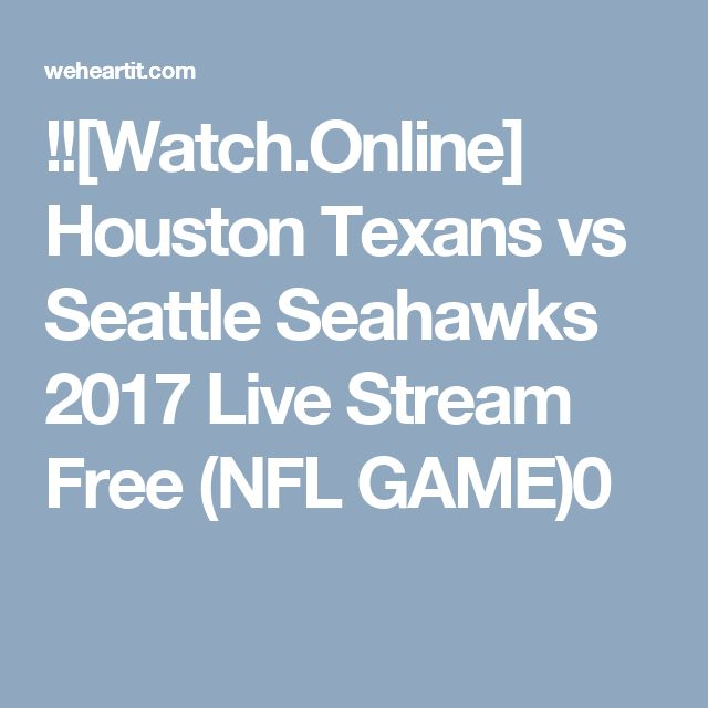 !![Watch.Online] Houston Texans vs Seattle Seahawks 2017 Live Stream Free (NFL GAME)0