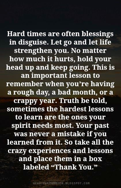 Heartfelt Quotes: Hard times are often blessings in disguise.