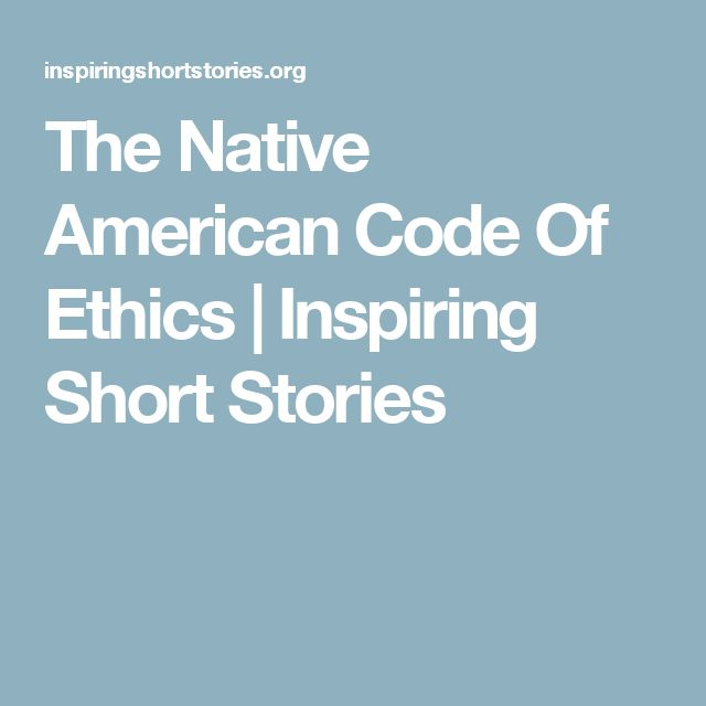 The Native American Code Of Ethics | Inspiring Short Stories