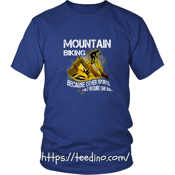 Mountain biking T-shirt - Mountain bike, because other sports only require one ball Shop NOW! #shirt #promote #buy #shop #mountain #ride #biking #sport