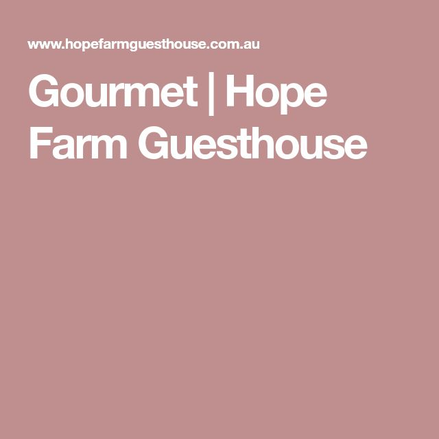 Gourmet | Hope Farm Guesthouse
