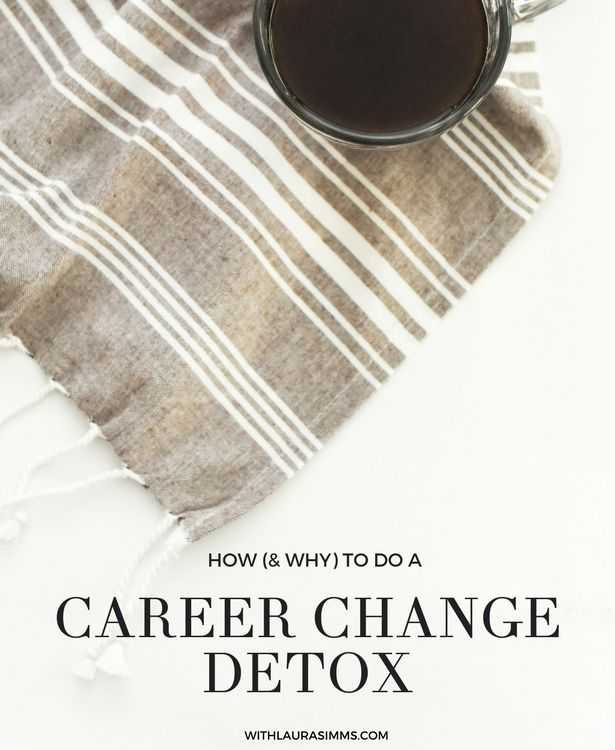 Changing careers can be a big, overwhelming process. If you are struggling, visit the blog to get my steps for doing a career change detox.