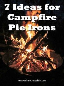7 Ideas for Campfire Pie Irons. Aka pudgy pie noms