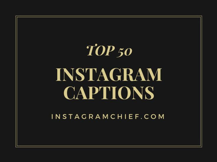 Top 50 Instagram Captions to use! funny instagram caption ...