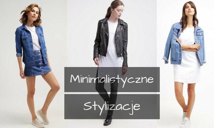 Minimalistyczne stylizacje - TOP 10 | fitandfashion.pl