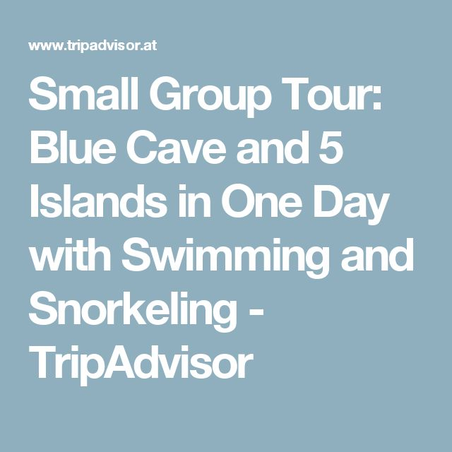 Small Group Tour: Blue Cave and 5 Islands in One Day with Swimming and Snorkeling - TripAdvisor