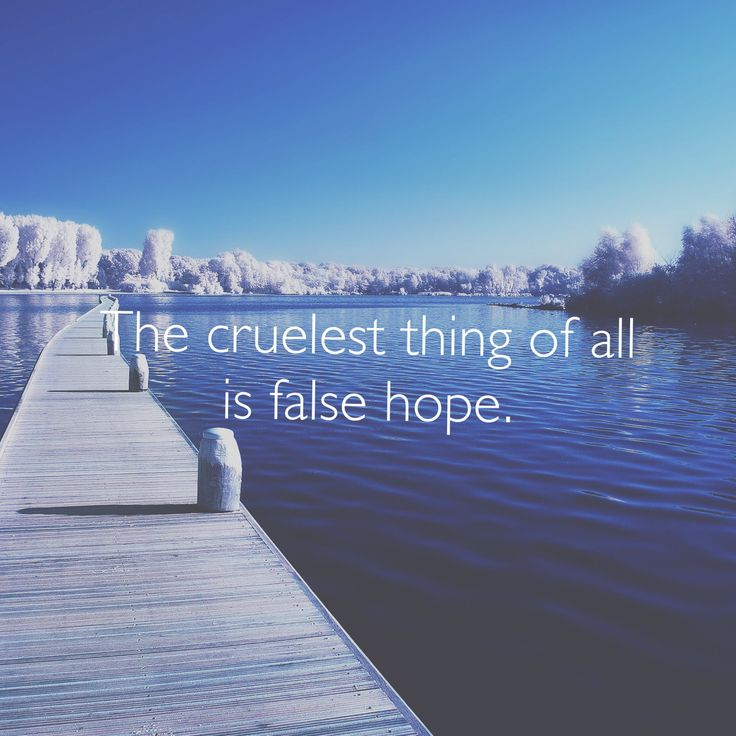 false hope Our daily bread daily devotions many have false hope that they can earn a place in heaven by working at being good or by doing good things only jesus' work on the cross gives real hope.