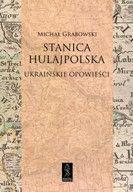 Stanica hulajpolska Ukraińskie opowieści Grabowski