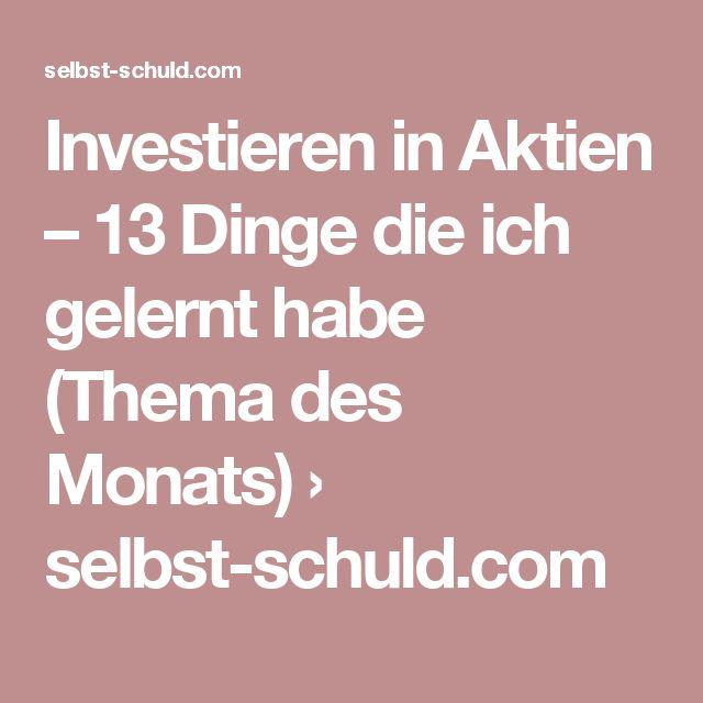 Investieren in Aktien – 13 Dinge die ich gelernt habe (Thema des Monats) › selbst-schuld.com