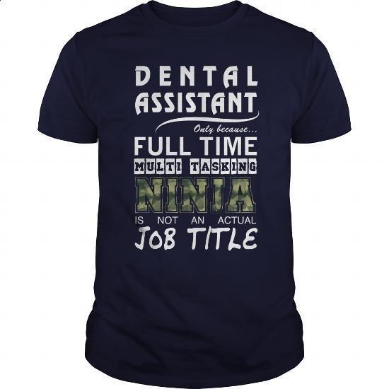 Dental Assistant - #women #tailored shirts. GET YOURS => https://www.sunfrog.com/Jobs/Dental-Assistant-90861317-Navy-Blue-Guys.html?60505 http://tmiky.com/pinterest