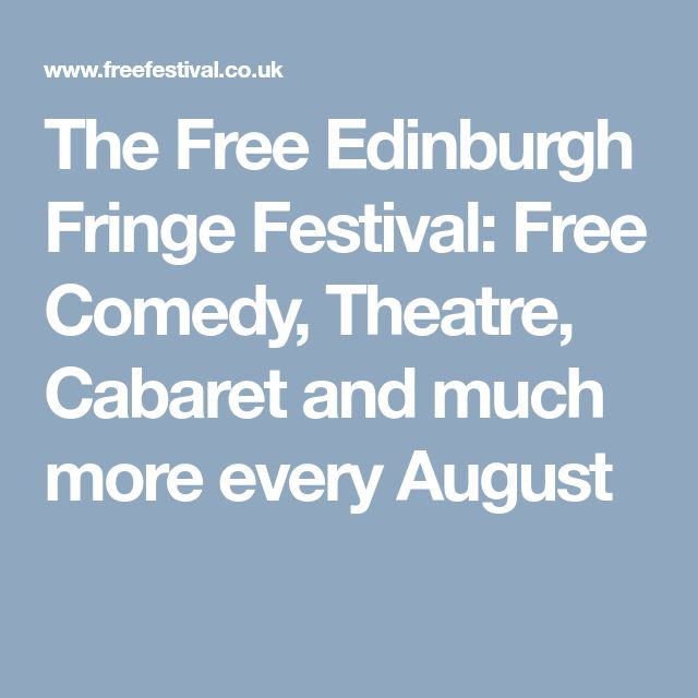 The Free Edinburgh Fringe Festival: Free Comedy, Theatre, Cabaret and much more every August