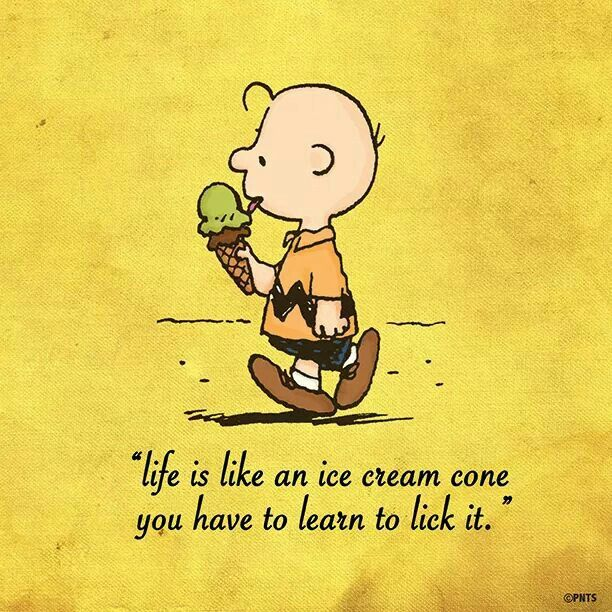 "#CharlieBrown #peanuts ""Life is like an ice cream cone, you have to learn to lick it."""