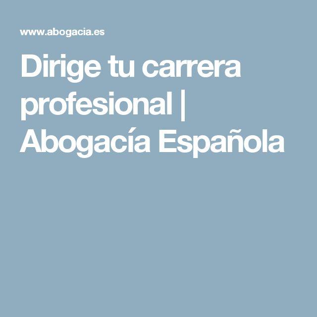 Dirige tu carrera profesional | Abogacía Española