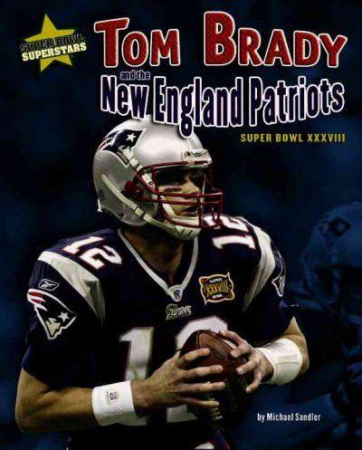 Tom Brady and the New England Patriots: Super Bowl XXXVIII (Super Bowl Superstar