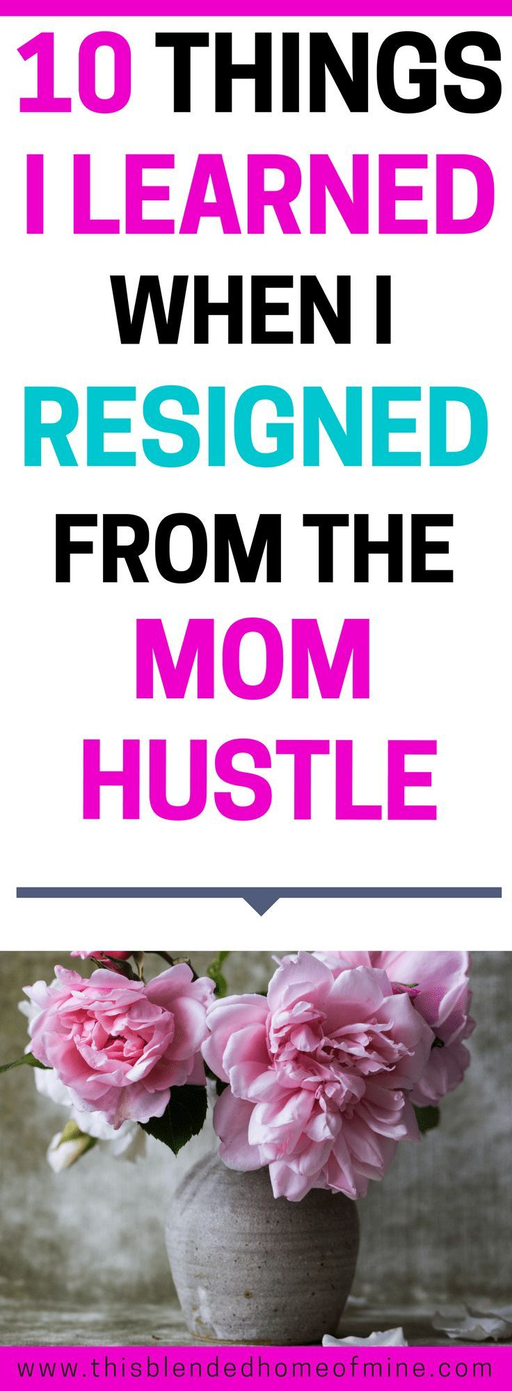 Being a Mom is HARD!!! 10 Things I learned When I Resigned From the Mom Hustle - This Blended Home of Mine - Tween Parenting, Tween girls, How to Parent a Tween Girl