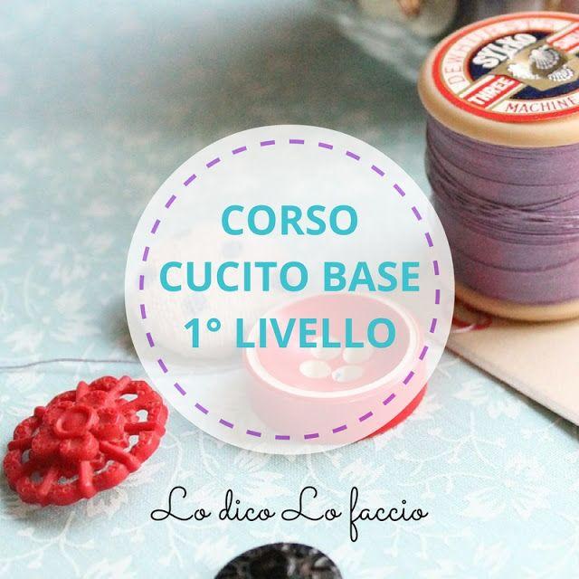 Cucito base 1° livello ~ Lo Dico, lo Faccio http://www.lodicolofaccio.it/2017/03/cucito-base-1-livello.html