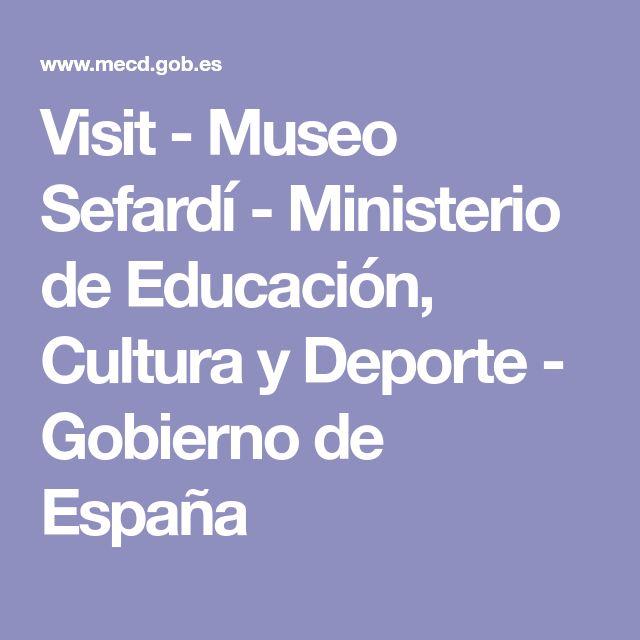 Visit - Museo Sefardí - Ministerio de Educación, Cultura y Deporte - Gobierno de España