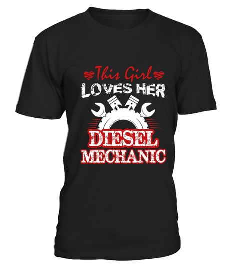 "# This Girl Loves Her Diesel Mechanic .  100% Printed in the U.S.A - Ship Worldwide*HOW TO ORDER?1. Select style and color2. Click ""Buy it Now""3. Select size and quantity4. Enter shipping and billing information5. Done! Simple as that!!!Tag: Mechanic, Diesel Mechanic, Aircraft Mechanic, Auto Mechanic, Motorcycle Mechanic, Engine Mechanic, Repairman, handyman, Mechanical Engineer, Helicopter mechanic, grease monkey, fitterman, repairman or wrench lover"