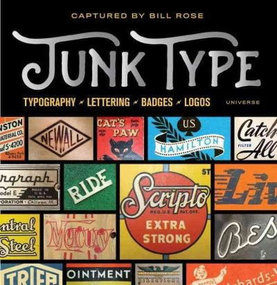Junk Type: Typography, Lettering, Badges, Logos