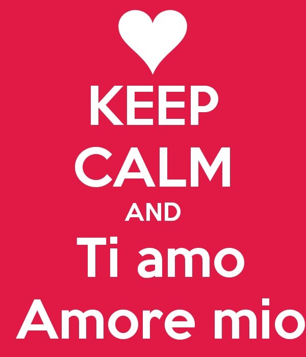 KEEP CALM AND Ti amo Amore mio #tiamo #amore