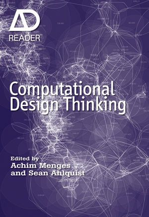 Wiley: Computational Design Thinking: Computation Design Thinking - Achim Menges, Sean Ahlquist