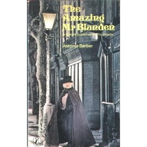 Tha Amazing Mr Blunden by Antonia Barber - another great childhood read of mine