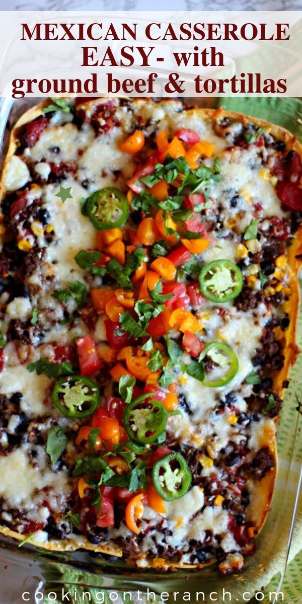 Mexican Casserole With Ground Beef And Corn Tortillas Recipe Mexican Casserole Casserole Recipes Ground Beef Casserole